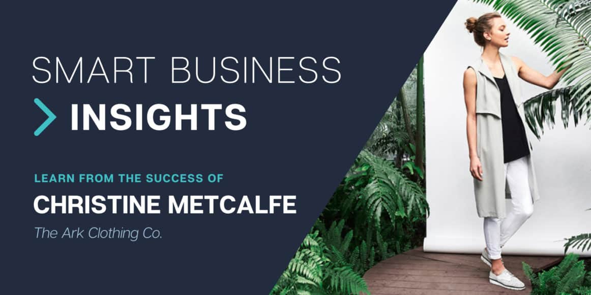 Smart Business Insights - Learn from the success of Catherine Metcalfe (The Ark Clothing Company)